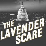 Free Movie Viewing Oct. 8 – The Lavender Scare